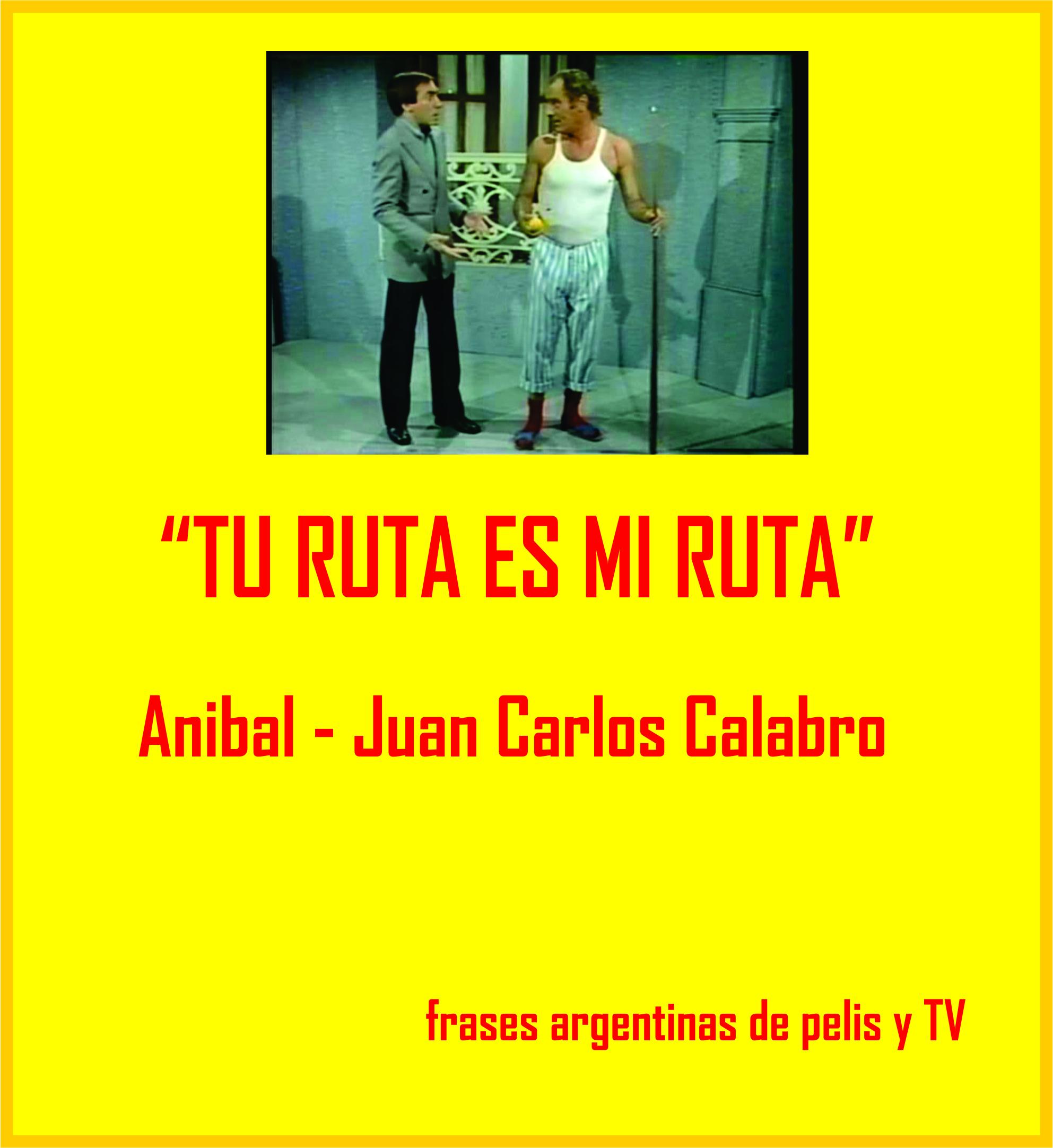 Frases Memorables Del Cine Y La Televisión Argentina Buena
