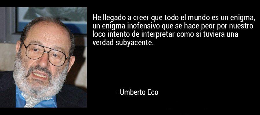 Murió Umberto Eco Las Mejores Frases Del Escritor Italiano